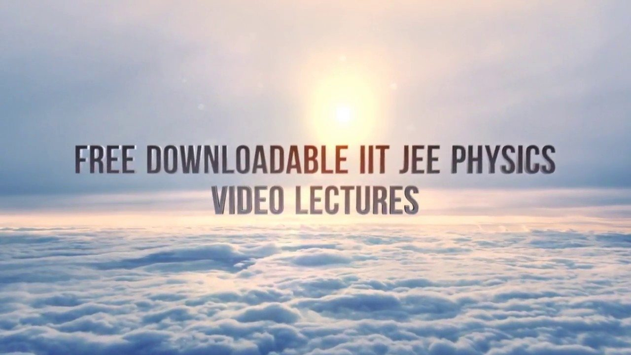free download iit jee physics video lectures and question bank from